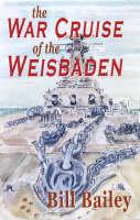 The War Cruise of the Weisbaden (Hardback)