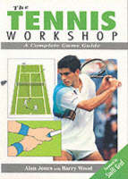 The Tennis Workshop: A Complete Game Guide (Paperback)