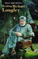 Reading Michael Longley (Hardback)