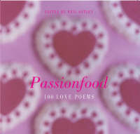 Passionfood: 100 Love Poems (Paperback)