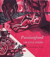 Passionfood: 100 Love Poems (Hardback)