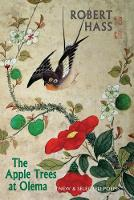 The Apple Trees at Olema: New & Selected Poems (Paperback)