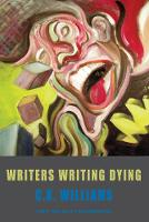 Writers Writing Dying (Paperback)