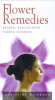 Flower Remedies: Natural Healing with Flower Essences - Health Essentials S. (Paperback)