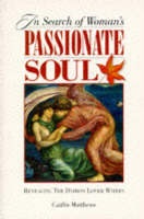 In Search of Woman's Passionate Soul: Revealing the Daimon Lover within (Paperback)