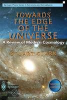 Towards the Edge of the Universe: A Review of Modern Cosmology - Springer-Praxis Books (Paperback)