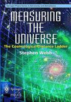 Measuring the Universe: The Cosmological Distance Ladder - Space Exploration (Paperback)