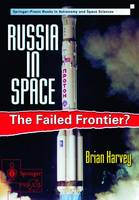 Russia in Space: The failed frontier? - Astronomy and Planetary Sciences (Paperback)