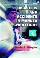 Disasters and Accidents in Manned Spaceflight - Space Exploration (Paperback)