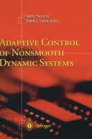 Adaptive Control of Nonsmooth Dynamic Systems (Hardback)