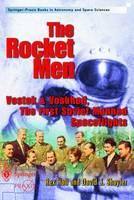 The Rocket Men: Vostok & Voskhod. The First Soviet Manned Spaceflights - Space Exploration (Paperback)