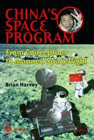 China's Space Program - From Conception to Manned Spaceflight - Springer Praxis Books (Paperback)