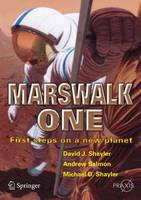 Marswalk One: First Steps on a New Planet - Springer Praxis Books (Paperback)