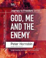 God, Me and the Enemy 2018: Personal Transformation - One Step at a time - Journey to Freedom 2 (Paperback)