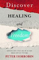 Discover Healing and Freedom: Knowing and living the truth that sets you free (Paperback)