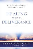 Healing through Deliverance: The Foundation and Practice of Deliverance Ministry (Paperback)