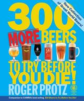 300 More Beers to Try Before You Die (Paperback)