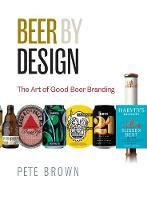 Beer by Design: The art of good beer branding (Paperback)