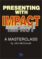 Presenting with Impact: Making Memorable Presentations (Paperback)