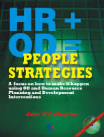 HR & OD = People Strategies: How to Make it Happen Using OD and Human Resource Planning and Development Interventions