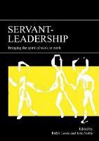 Servant-leadership: Bringing the Spirit of Work to Work (Paperback)