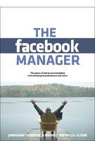 The Facebook Manager: The Power of Web-based Networking to Transform Your Performance and Career (Paperback)