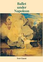 Ballet Under Napoleon (Hardback)