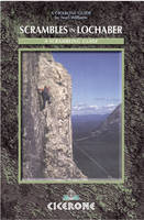 Scrambles in Lochaber: A guide to scrambles in and around Lochaber including Ben Nevis and Glen Coe (Paperback)