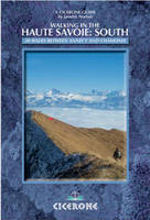Walking in the Haute Savoie: South: Book 2: Annecy-Chamonix (Faucigny/Haut Giffre, Aravais/Borne) (Paperback)