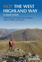 Not the West Highland Way: Diversions over mountains, smaller hills or high passes for 8 of the WH Way's 9 stages (Paperback)