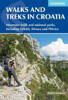 Walks and Treks in Croatia: mountain trails and national parks, including Velebit, Dinara and Plitvice (Paperback)