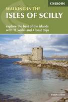 Walking in the Isles of Scilly: 11 walks and 4 boat trips exploring the best of the islands (Paperback)