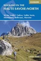 Walking in the Haute Savoie: North: 30 day walks - Saleve, Vallee Verte, Abondance, Bellevaux, Morzine (Paperback)
