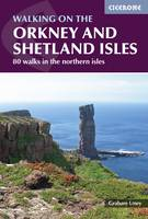 Walking on the Orkney and Shetland Isles: 80 walks in the northern isles (Paperback)