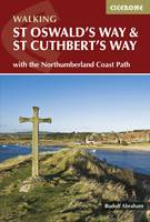 St Oswald's Way and St Cuthbert's Way: With the Northumberland Coast Path (Paperback)