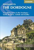 Walking in the Dordogne: 35 walking routes in the Dordogne - Sarlat, Bergerac, Lalinde and Souillac (Paperback)