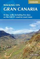 Walking on Gran Canaria: 45 day walks including five days on the GR131 coast-to-coast route (Paperback)