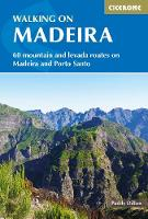 Walking on Madeira: 60 mountain and levada routes on Madeira and Porto Santo (Paperback)