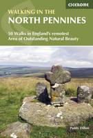 Walking in the North Pennines: 50 Walks in England's remotest Area of Outstanding Natural Beauty (Paperback)