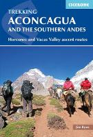 Aconcagua and the Southern Andes: Horcones Valley (Normal) and Vacas Valley (Polish Glacier) ascent routes (Paperback)
