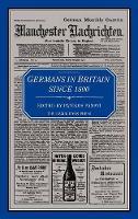 Germans in Britain Since 1500 (Hardback)
