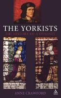 The Yorkists: The History of a Dynasty (Hardback)