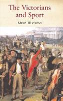 Victorians and Sport (Hardback)