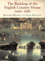 The Building of the English Country House, 1660-1880 (Paperback)