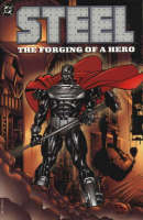 Steel: The Forging of a Hero - Steel (Paperback)