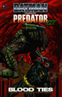 Batman vs Predator: Blood Ties - Batman versus Predator (Paperback)