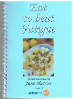Eat to Beat Fatigue: Ideas for Low Energy Cooking (Paperback)