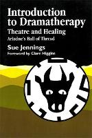 Introduction to Dramatherapy: Theatre and Healing - Ariadne's Ball of Thread (Paperback)