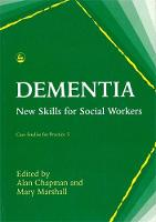 Dementia: New Skills for Social Workers - Case Studies for Practice (Paperback)