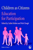 Children as Citizens: Education for Participation - Children in Charge (Paperback)
